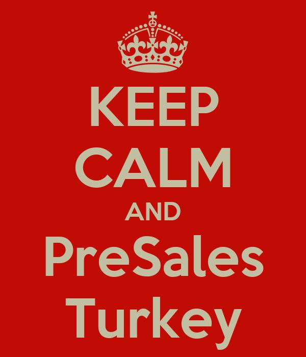 KEEP CALM AND PreSales Turkey