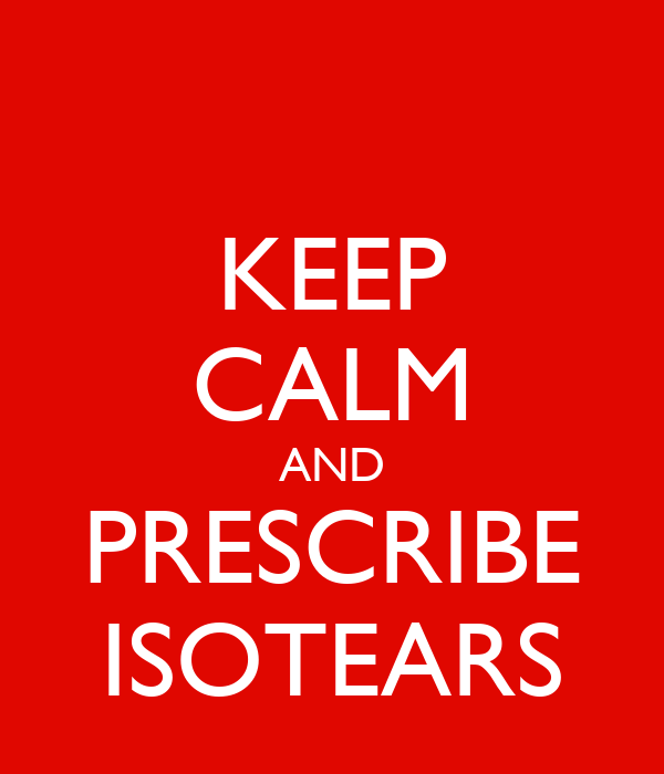KEEP CALM AND PRESCRIBE ISOTEARS