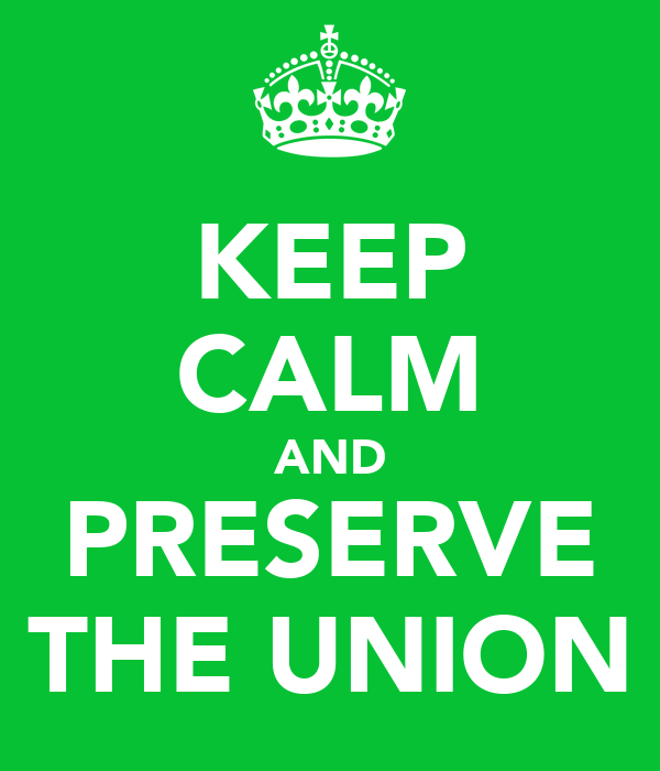 KEEP CALM AND PRESERVE THE UNION