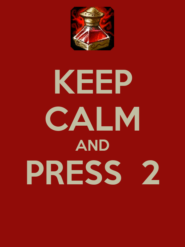 KEEP CALM AND PRESS  2
