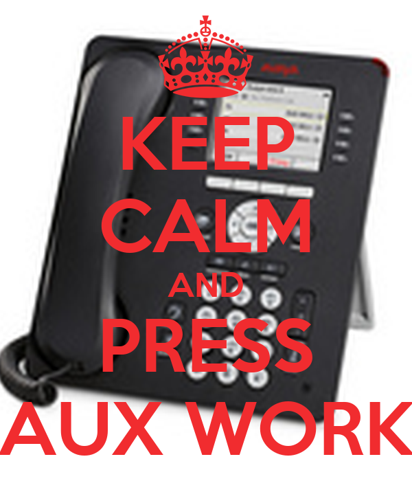 KEEP CALM AND PRESS AUX WORK