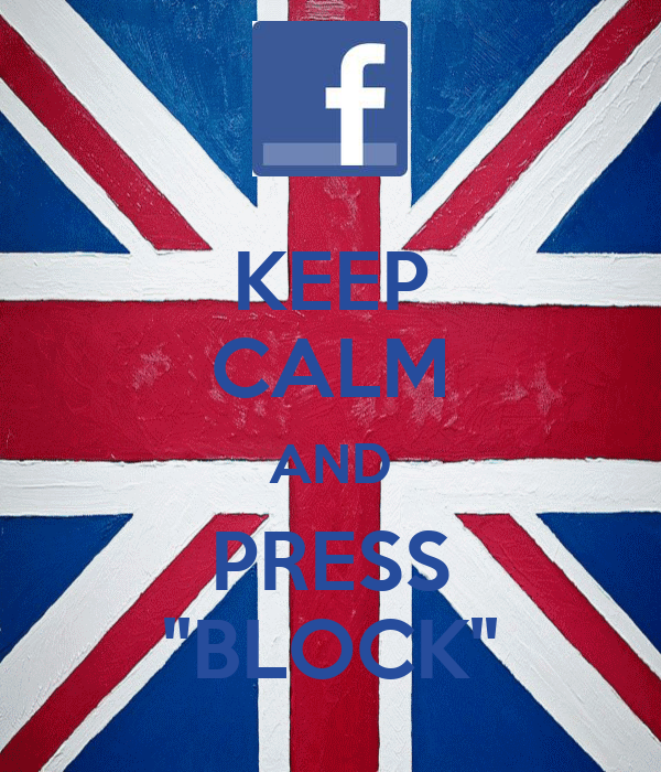 "KEEP CALM AND PRESS ""BLOCK"""