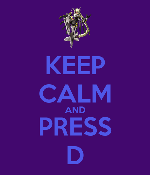 KEEP CALM AND PRESS D