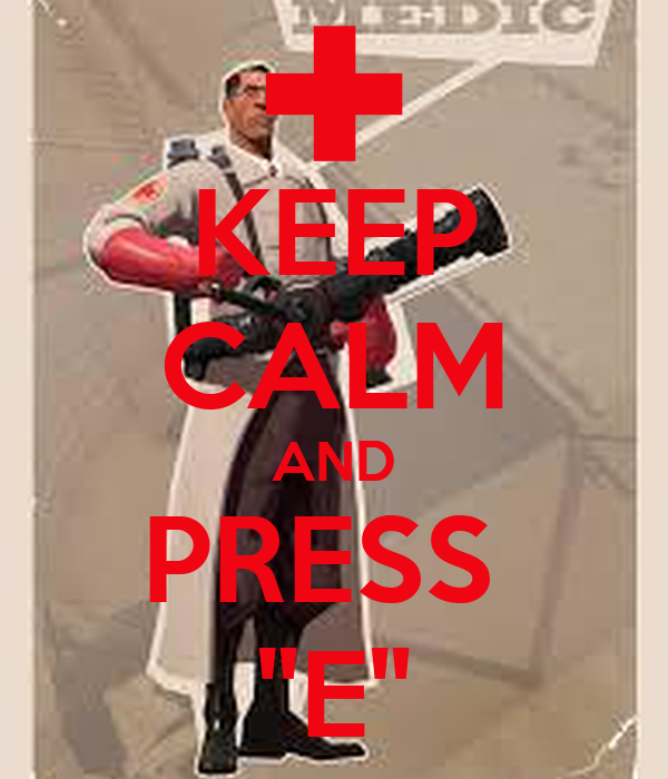 """KEEP CALM AND PRESS  """"E"""""""