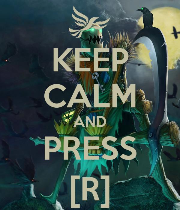 KEEP CALM AND PRESS [R]