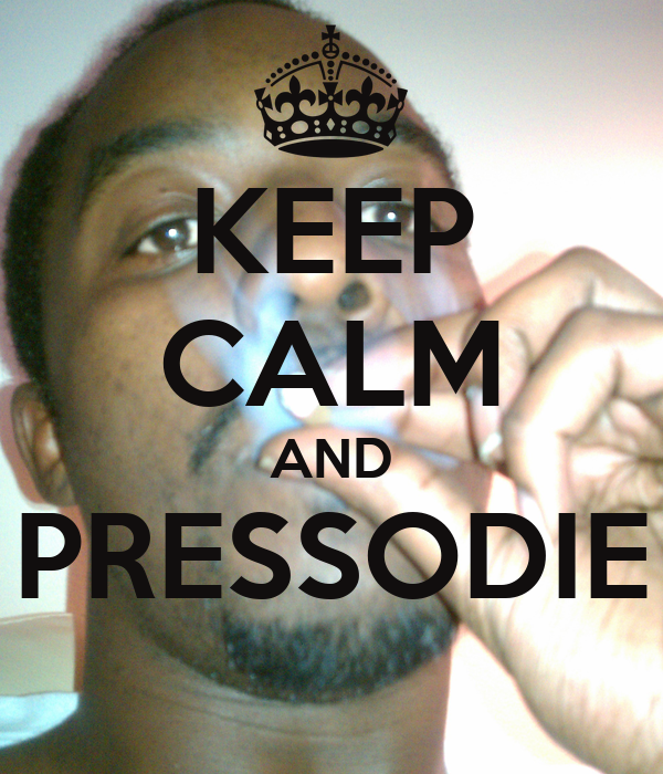 KEEP CALM AND PRESSODIE