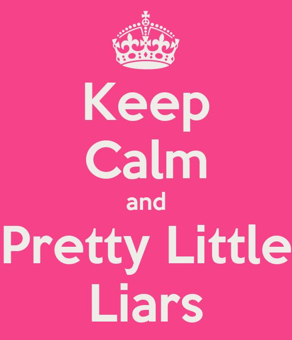 Keep Calm and Pretty Little Liars