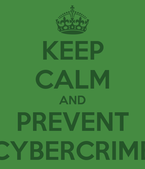 KEEP CALM AND PREVENT CYBERCRIME