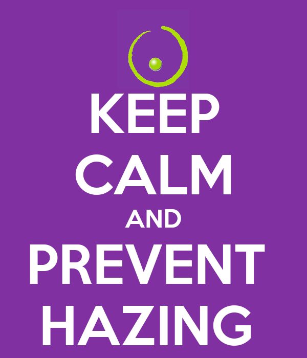 KEEP CALM AND PREVENT  HAZING