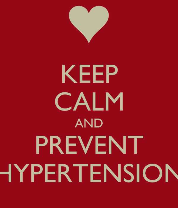 KEEP CALM AND PREVENT HYPERTENSION
