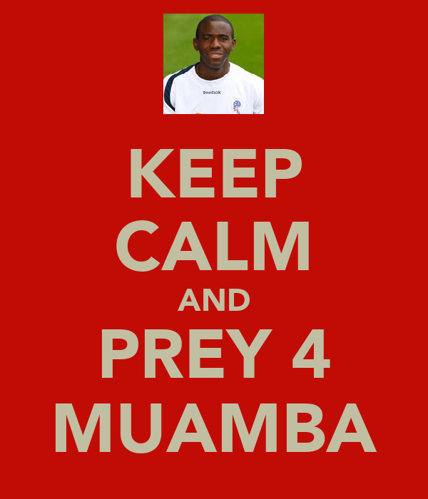 KEEP CALM AND PREY 4 MUAMBA