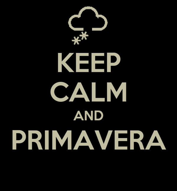 KEEP CALM AND PRIMAVERA