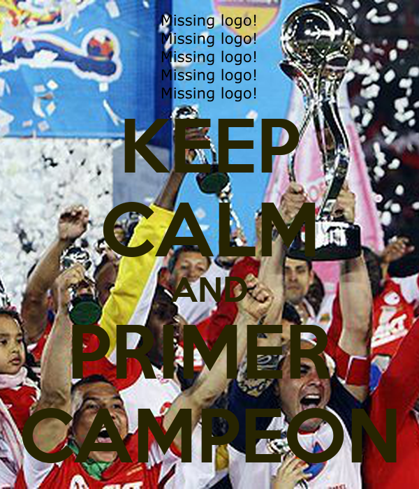 KEEP CALM AND PRIMER  CAMPEON