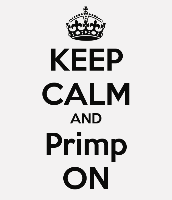 KEEP CALM AND Primp ON