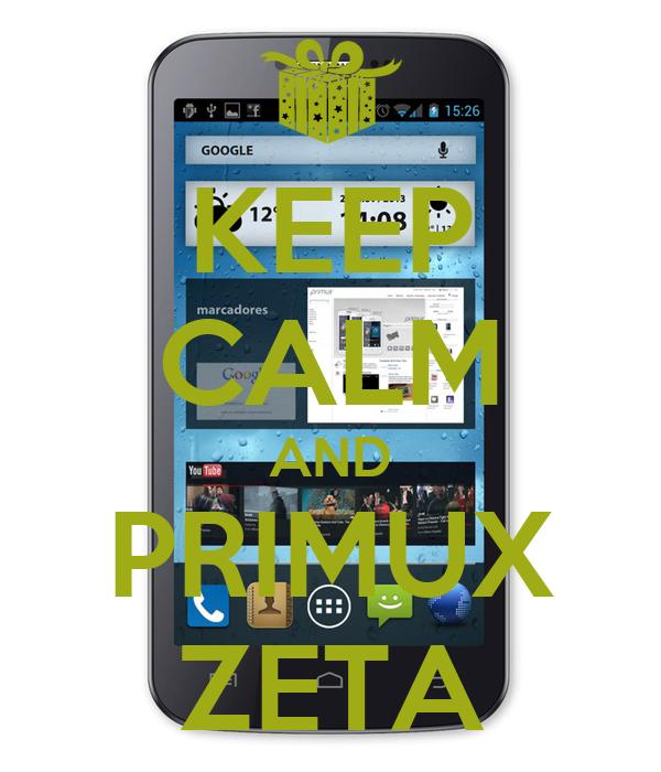 KEEP CALM AND PRIMUX ZETA