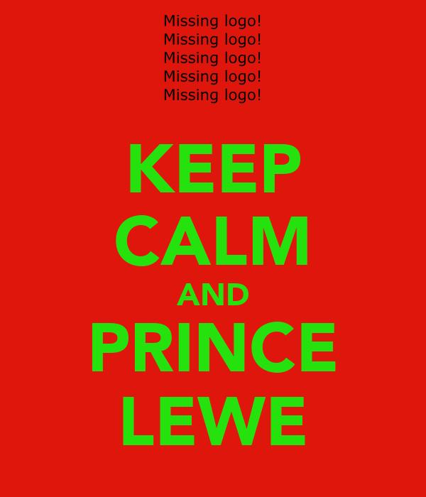 KEEP CALM AND PRINCE LEWE