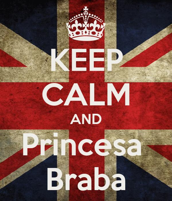KEEP CALM AND Princesa  Braba