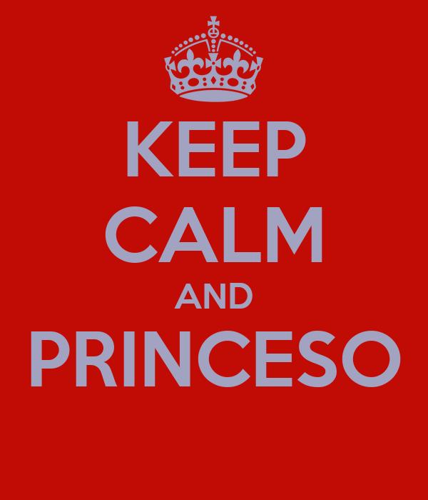 KEEP CALM AND PRINCESO