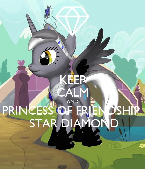 KEEP CALM AND PRINCESS OF FRIENDSHIP   STAR DIAMOND