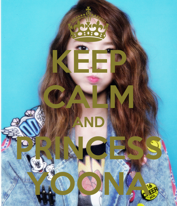 KEEP CALM AND PRINCESS YOONA