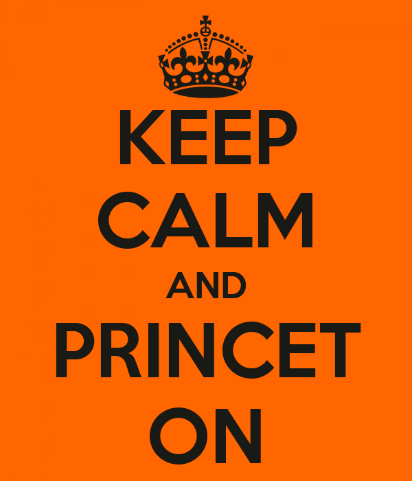 KEEP CALM AND PRINCET ON