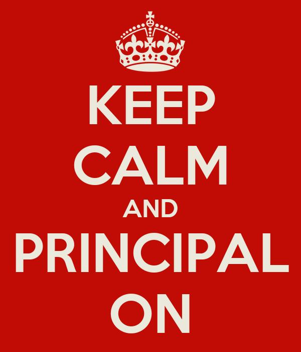 KEEP CALM AND PRINCIPAL ON