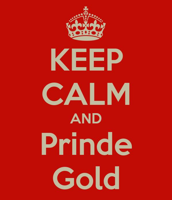 KEEP CALM AND Prinde Gold