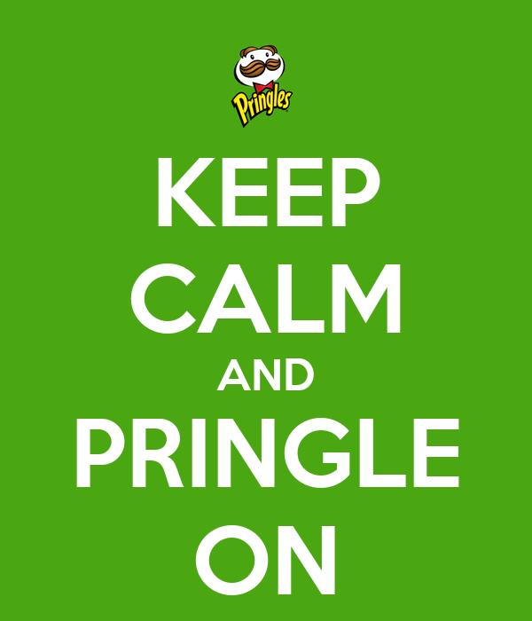 KEEP CALM AND PRINGLE ON