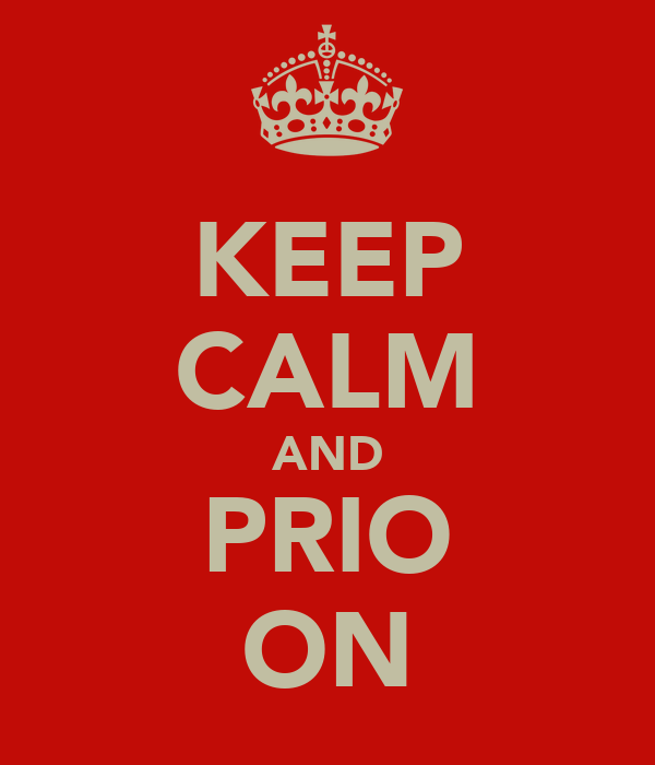 KEEP CALM AND PRIO ON
