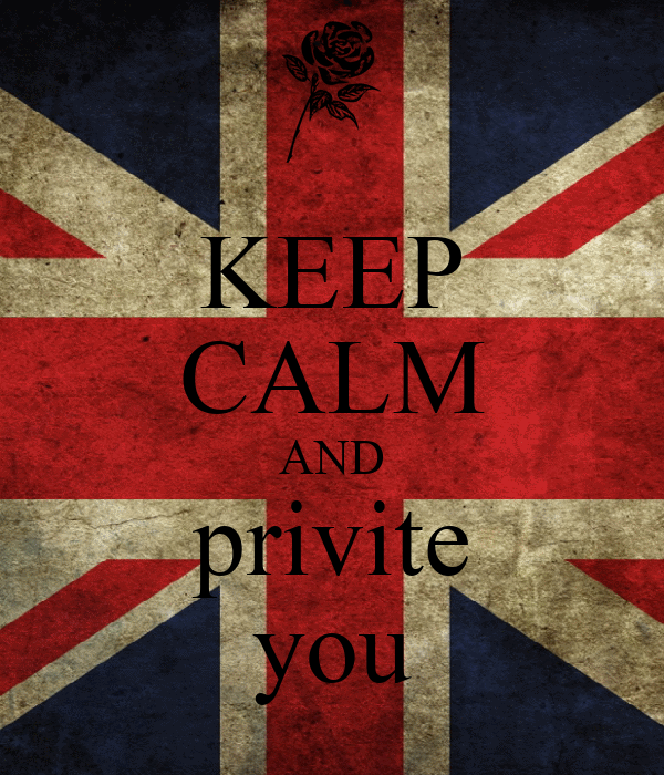 KEEP CALM AND privite you