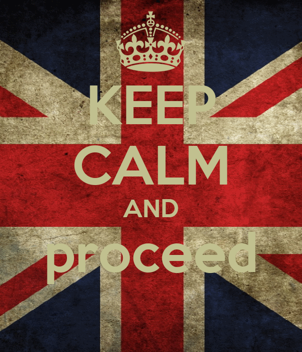 KEEP CALM AND proceed