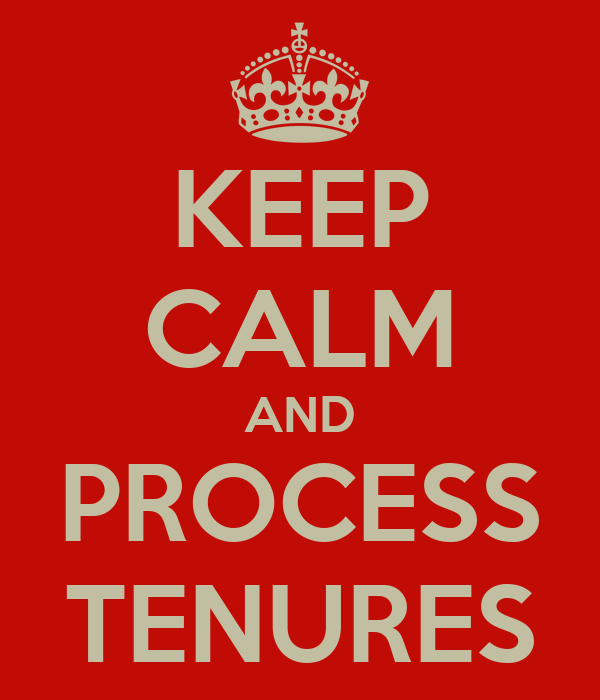 KEEP CALM AND PROCESS TENURES