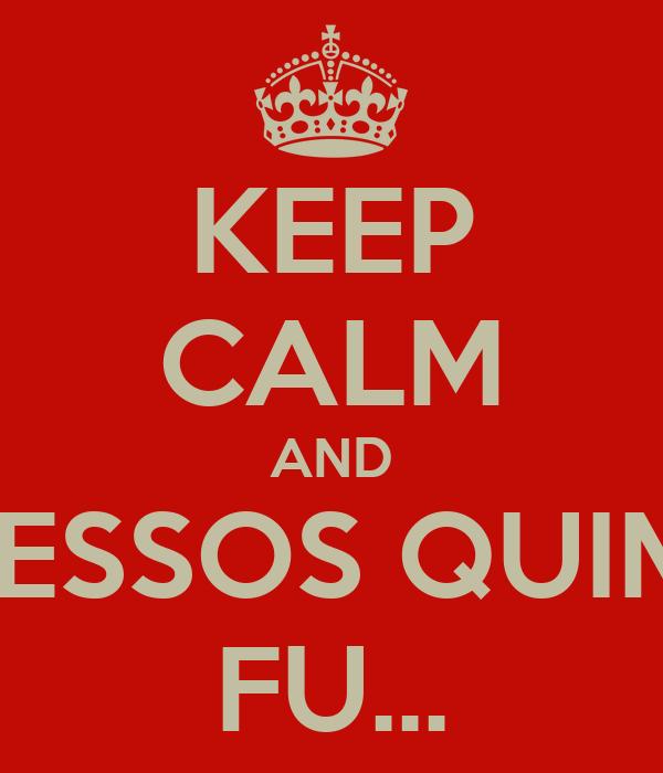 KEEP CALM AND PROCESSOS QUIMICOS FU...