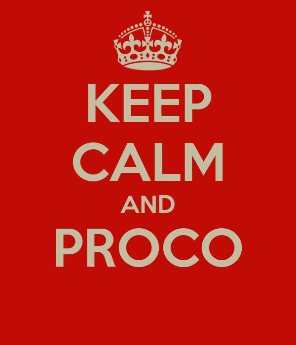 KEEP CALM AND PROCO