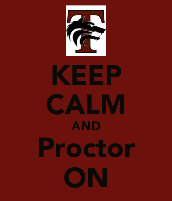 KEEP CALM AND Proctor ON