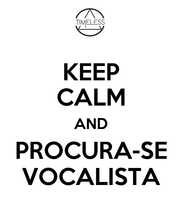 KEEP CALM AND PROCURA-SE VOCALISTA