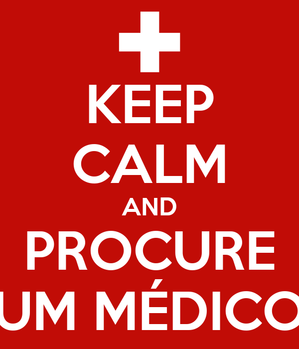 KEEP CALM AND PROCURE UM MÉDICO