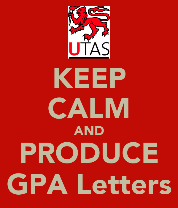 KEEP CALM AND PRODUCE GPA Letters
