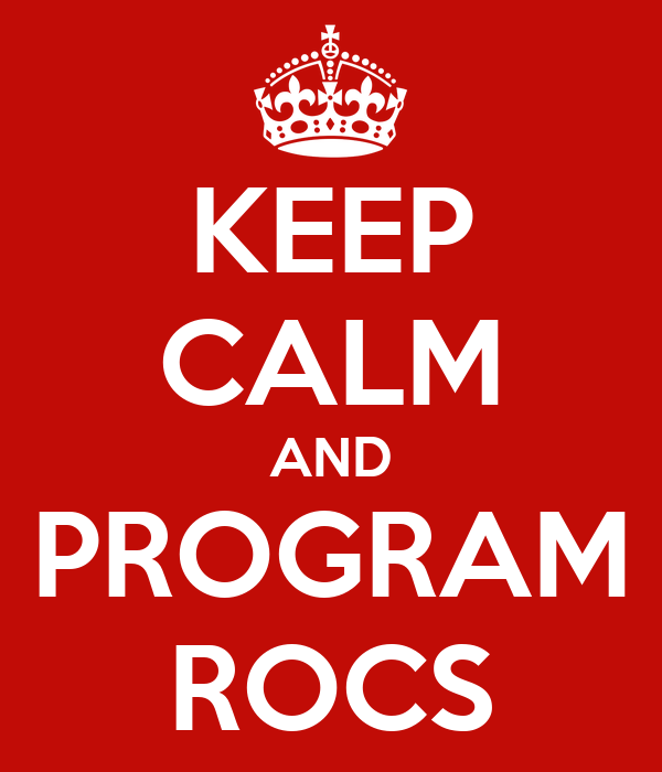 KEEP CALM AND PROGRAM ROCS