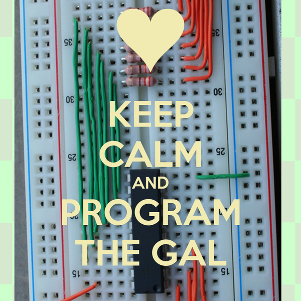 KEEP CALM AND PROGRAM THE GAL