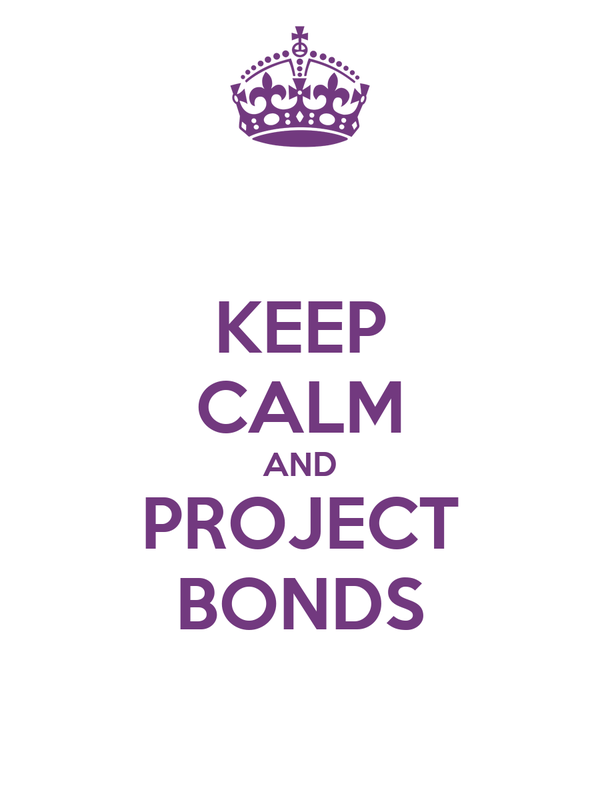 KEEP CALM AND PROJECT BONDS