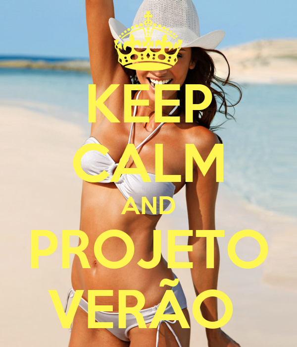 KEEP CALM AND PROJETO VERÃO