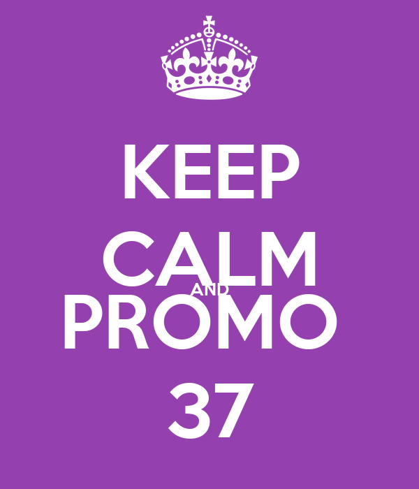 KEEP CALM AND PROMO  37