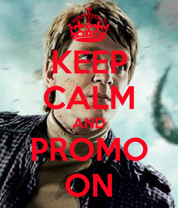 KEEP CALM AND PROMO ON