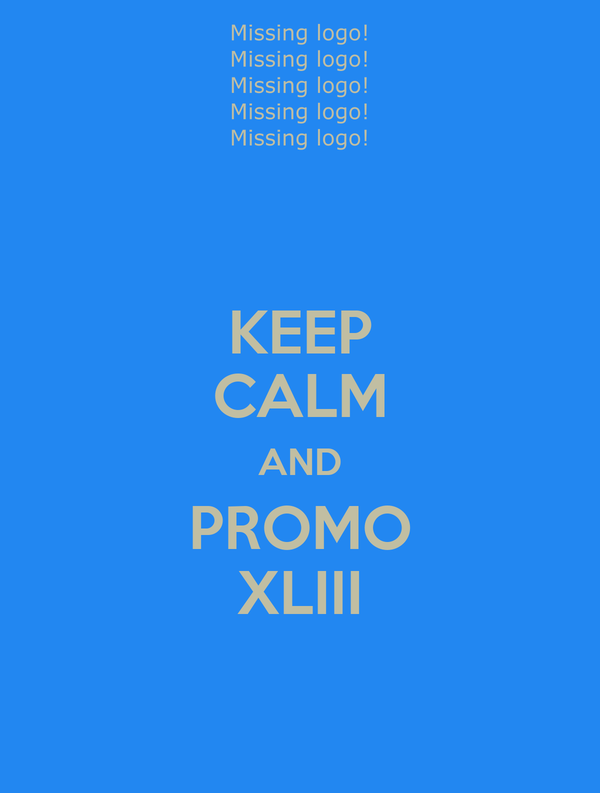 KEEP CALM AND PROMO XLIII