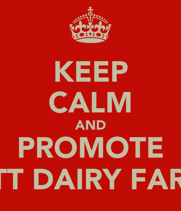 KEEP CALM AND PROMOTE BUTT DAIRY FARMS