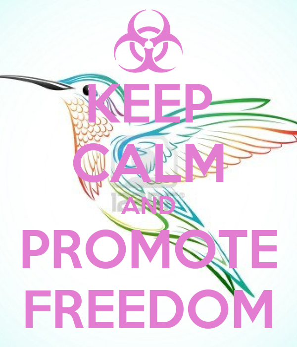 KEEP CALM AND PROMOTE FREEDOM