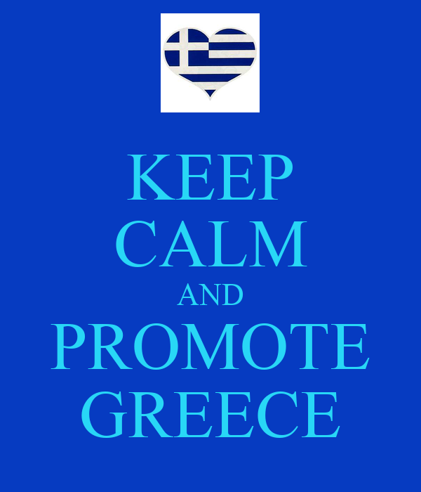 KEEP CALM AND PROMOTE GREECE