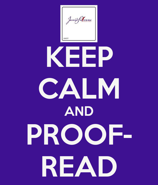 KEEP CALM AND PROOF- READ