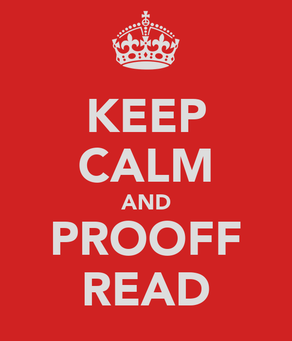 KEEP CALM AND PROOFF READ